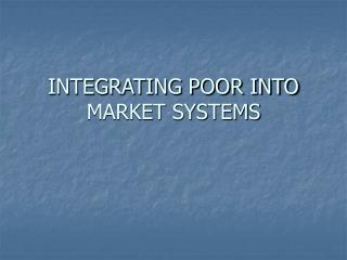 Coordinating POOR INTO MARKET SYSTEMS