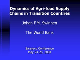 Elements of Agri-nourishment Supply Chains in Transition Countries Johan F.M. Swinnen The World Bank