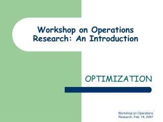 Workshop on Operations Research: An Introduction
