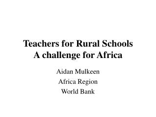 Instructors for Rural Schools A test for Africa