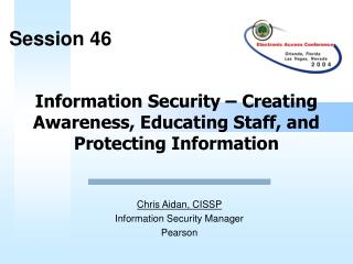Data Security Creating Awareness, Educating Staff, and Protecting Information