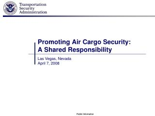 Advancing Air Cargo Security: A Shared Responsibility