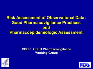 Hazard Assessment of Observational Data: Good Pharmacovigilance Practices and Pharmacoepidemiologic Assessment