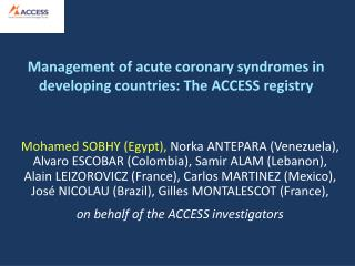 Administration of intense coronary disorders in creating nations: The ACCESS registry