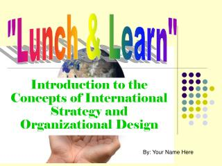 Prologue to the Concepts of International Strategy and Organizational Design