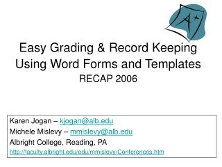 Simple Grading Record Keeping Using Word Forms and Templates RECAP 2006