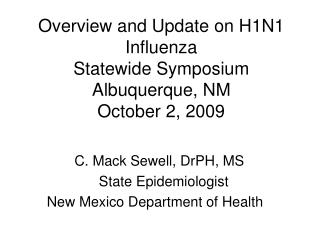 Review and Update on H1N1 Influenza Statewide Symposium Albuquerque, NM October 2, 2009