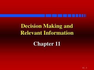 Choice Making and Relevant Information