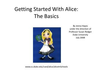 Beginning With Alice: The Basics