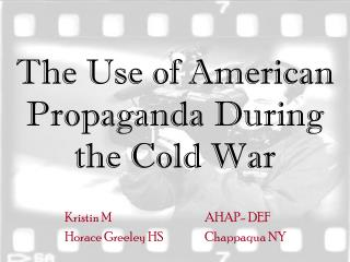 The Use of American Propaganda During the Cold War