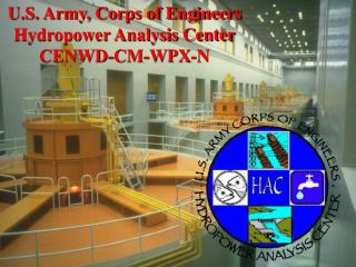 U.S. Armed force, Corps of Engineers Hydropower Analysis Center CENWD-CM-WPX-N