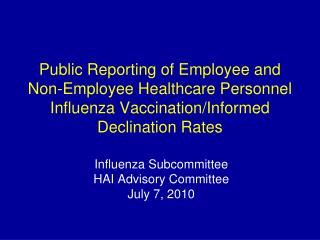 Open Reporting of Employee and Non-Employee Healthcare Personnel Influenza Vaccination