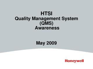HTSI Quality Management System QMS Awareness May 2009