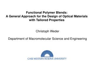 Utilitarian Polymer Blends: A General Approach for the Design of Optical Materials with Tailored Properties