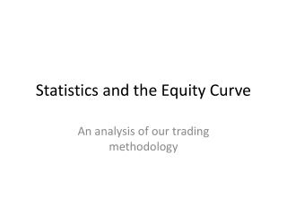 Measurements and the Equity Curve