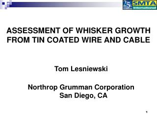 Evaluation OF WHISKER GROWTH FROM TIN COATED WIRE AND CABLE