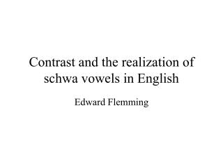 Contrast and the acknowledgment of schwa vowels in English