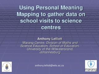 Utilizing Personal Meaning Mapping to assemble information on school visits to science focuses