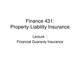 Money 431: Property-Liability Insurance