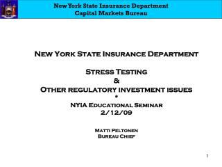 New York State Insurance Department Stress Testing Other administrative venture issues NYIA Educational Seminar 2