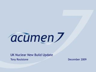 UK Nuclear New Build Update Tony Roulstone December 2009