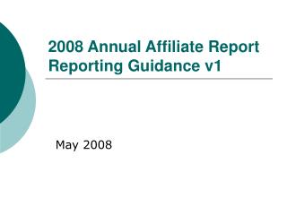 2008 Annual Affiliate Report Reporting Guidance v1