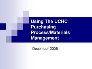 Utilizing The UCHC Purchasing Process