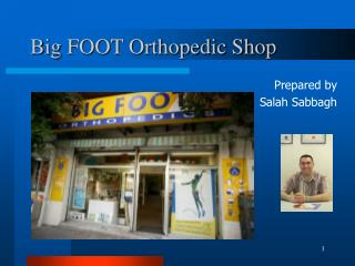 Enormous FOOT Orthopedic Shop