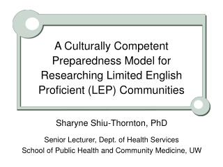 A Culturally Competent Preparedness Model for Researching Limited English Proficient LEP Communities