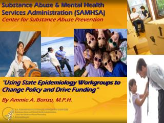 Substance Abuse Mental Health Services Administration SAMHSA Center for Substance Abuse Prevention