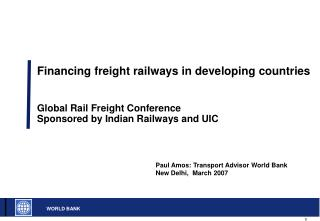 Financing cargo railroads in creating nations Global Rail Freight Conference Sponsored by Indian Railways and UIC