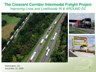 The Crescent Corridor Intermodal Freight Project Improving Lives and Livelihoods IN AROUND DC