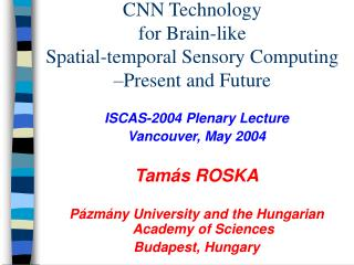 CNN Technology for Brain-like Spatial-worldly Sensory Computing Present and Future