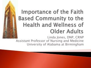 Significance of the Faith Based Community to the Health and Wellness of Older Adults
