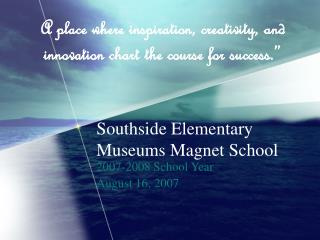 Southside Elementary Museums Magnet School