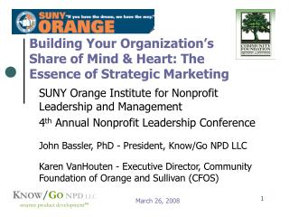 Building Your Organization s Share of Mind Heart: The Essence of Strategic Marketing