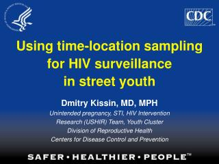 Utilizing time-area examining for HIV reconnaissance in road youth