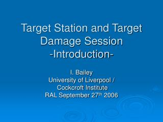 Target Station and Target Damage Session - Introduction-