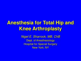 Anesthesia for Total Hip and Knee Arthroplasty
