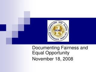 Recording Fairness and Equal Opportunity November 18, 2008