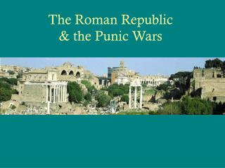 The Roman Republic the Punic Wars