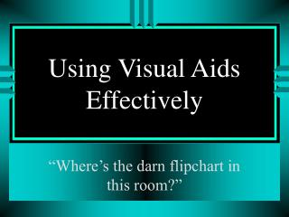 Utilizing Visual Aids Effectively