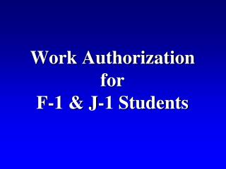 Work Authorization for F-1 J-1 Students