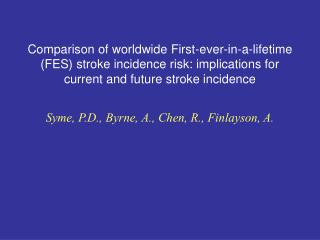 Correlation of overall First-ever-in-a-lifetime FES stroke ...
