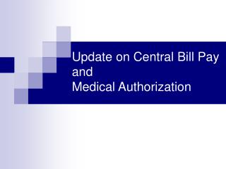 Redesign on Central Bill Pay and Medical Authorization