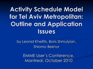 Movement Schedule Model for Tel Aviv Metropolitan: Outline and Application Issues
