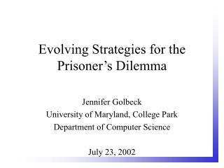 Advancing Strategies for the Prisoner