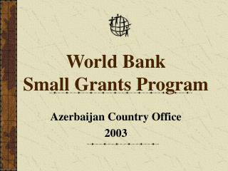World Bank Small Grants Program