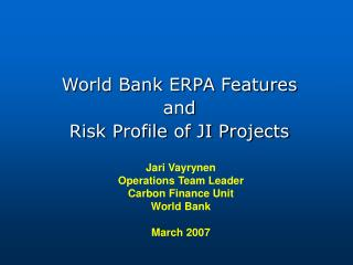 World Bank ERPA Features and Risk Profile of JI Projects