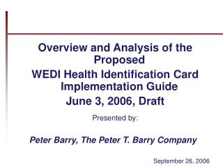 Review and Analysis of the Proposed WEDI Health Identification Card Implementation Guide June 3, 2006, Draft Present